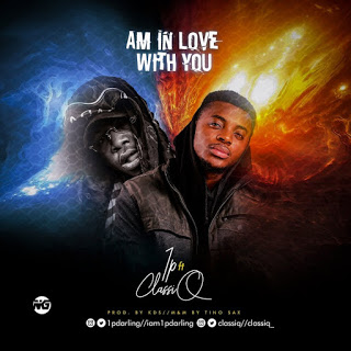MUSIC: 1p ft ClassiQ- Am in Love With You